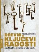 DREVNI KLJUČEVI RADOSTI - tomislav tomić