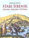 STARI ŠIBENIK- KALAMA, SKALAMA I BUTAMA - milivoj zenić