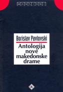 ANTOLOGIJA NOVE MAKEDONSKE DRAME - borislav pavlovski
