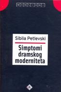 SIMPTOMI DRAMSKOG MODERNITETA - sibila petlevski