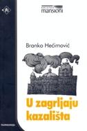 U ZAGRLJAJU KAZALIŠTA - branko hećimović