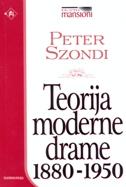 TEORIJA MODERNE DRAME 1880-1950 - peter szondi