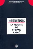LA MUERTE DE STJEPAN RADIĆ - tomislav bakarić