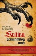KRITIKA KRIMINALNOG UMA - michael gregorio