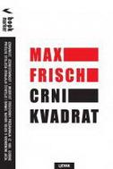 CRNI KVADRAT - max frisch