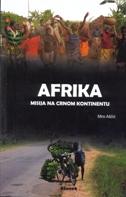 AFRIKA - MISIJA NA CRNOM KONTINENTU - miro aščić