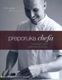 PREPORUKA CHEFA- vrhunski užici prirodne kuhinje - tvrtko šakota