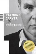 POČETNICI - raymond carver