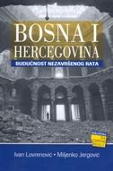 BOSNA I HERCEGOVINA- BUDUĆNOST NEZAVRŠENOG RATA - miljenko jergović, ivan lovrenović