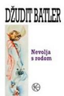 NEVOLJA S RODOM - judith butler