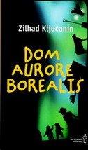 DOM AURORE BOREALIS - zilhad ključanin