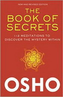 BOOK OF SECRETS - 112 MEDITATIONS TO DISCOVER THE MYSTERY WITHIN  - rajneesh osho