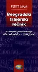 BEOGRADSKI FRAJERSKI REČNIK (III. DOPUNJENO IZDANJE) - petrit imami