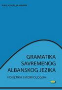 GRAMATIKA SAVREMENOG ALBANSKOG JEZIKA - FONETIKA I MORFOLOGIJA - nailje malja-imami