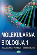 MOLEKULARNA BIOLOGIJA 1 - gordana matić, dušanka savić pavićević