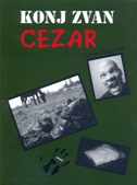 KONJ ZVAN CEZAR - zoran pongrašić
