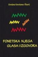 FONETSKA NJEGA GLASA I IZGOVORA - gordana varošanec-škarić
