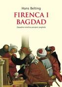 FIRENCA I BAGDAD - hans belting