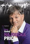 IVAN GUDELJ - HAJDUČKA PRIČA - blaž duplančić