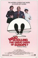 WHO IS KILLING THE GREAT CHEFS OF EUROPE? (1978) - ted kotcheff