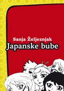 JAPANSKE BUBE - sanja željeznjak