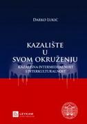 KAZALIŠTE U SVOM OKRUŽENJU 2 - Kazališna intermedijalnost i interkulturalnost - darko lukić