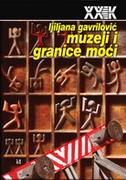 MUZEJI I GRANICE MOĆI - ljiljana gavrilović