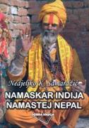 NAMASKAR INDIJA NAMASTEJ NEPAL - nedjeljko k. samardžić