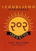 IZGUBLJENO U PRIJENOSU - POP ISKUSTVO SOC KULTURE - renata senjković