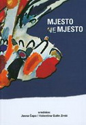MJESTO, NEMJESTO - Interdisciplinarna promišljanja prostora i kulture - jasna (urednica) čapo, valentina (urednica) gulin zrnić