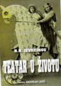 TEATAR U ŽIVOTU - nicolas evreinoff