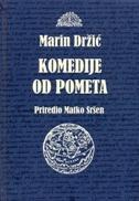 MARIN DRŽIĆ - KOMEDIJE OD POMETA - (prir.) matko sršen