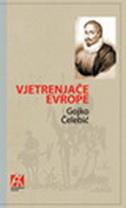 VJETRENJAČE EVROPE - Servantes i evropski roman od baroka do postmoderne - gojko čelebić