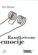 RAZOTKRIVENE EMOCIJE - Prepoznavanje izraza lica i osećanja radi unapređivanja komunikacije i emotivnog života - paul ekman