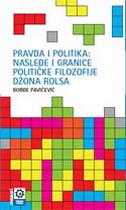 PRAVDA I POLITIKA - Nasleđe i granice političke filozofije Džona Rolsa - đorđe pavićević