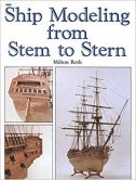 SHIP MODELING FROM STEM TO STERN - milton roth
