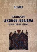 ILUSTROVANI LEKSIKON JUDAIZMA - ISTORIJA, RELIGIJA I OBIČAJI - eli tauber