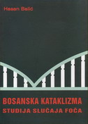 BOSANSKA KATAKLIZMA - STUDIJA SLUČAJA FOČA - hasan balić