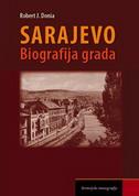SARAJEVO - BIOGRAFIJA GRADA - robert j. donia