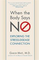 WHEN THE BODY SAYS NO - gabor mate