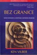 BEZ GRANICE - Nivoi svesnosti u istočnoj i zapadnoj tradiciji - ken wilber
