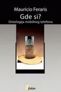 GDE SI? - Ontologija mobilnog telefona - maurizio ferraris