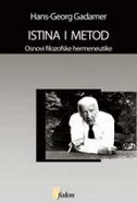 ISTINA I METOD - Osnovi filozofske hermeneutike - hans-georg gadamer