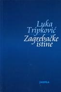 ZAGREBAČKE ISTINE - luka tripković