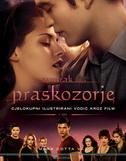 SUMRAK SAGA - PRASKOZORJE - Cjelokupni ilustrirani vodič kroz film - mark cotta vaz
