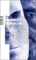 PROTIV LAŽI - aurelije augustin