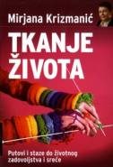 TKANJE ŽIVOTA - kiosk izdanje - mirjana krizmanić