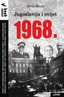 JUGOSLAVIJA I SVIJET 1968. - hrvoje klasić