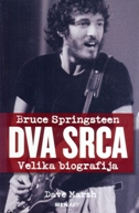 BRUCE SPRINGSTEEN - DVA SRCA - VELIKA BIOGRAFIJA - dave marsh