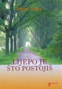 LIJEPO JE ŠTO POSTOJIŠ - tomislav ivančić